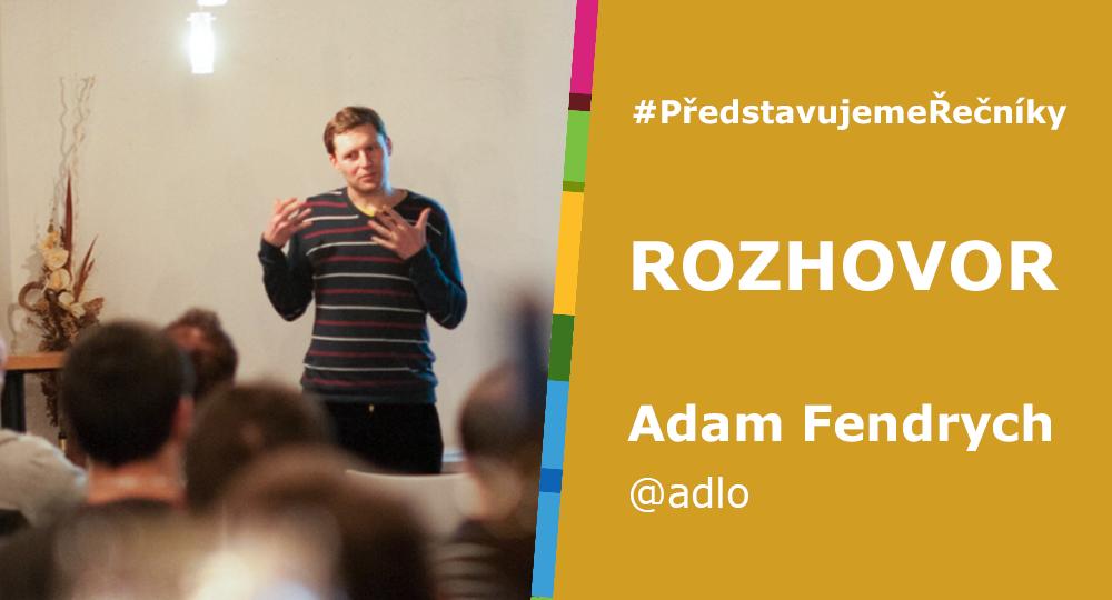 #PředstavujemeŘečníky – Adam Fendrych