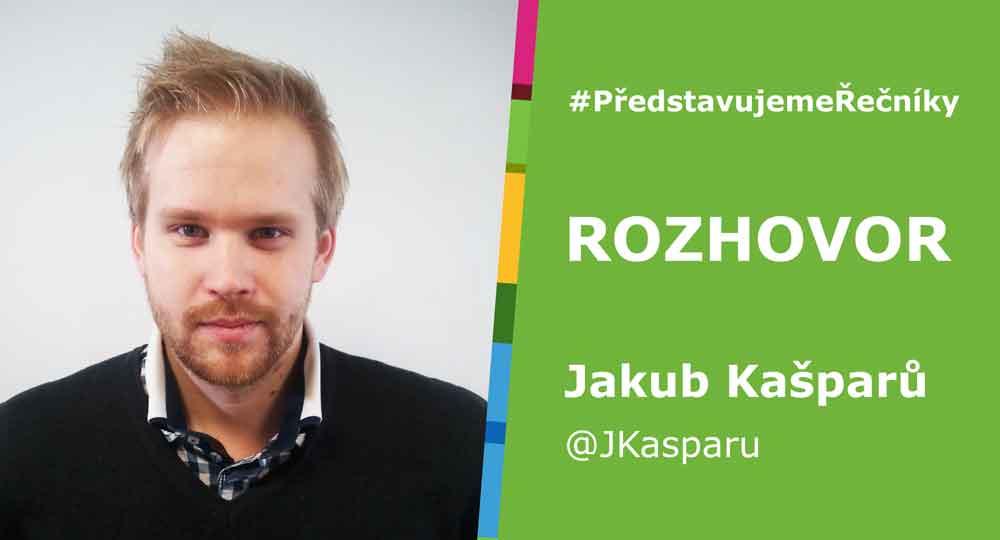 #PředstavujemeŘečníky – Jakub Kašparů