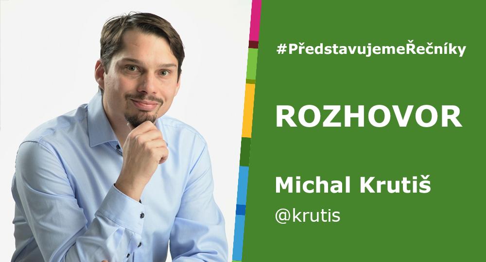 #PředstavujemeŘečníky – Michal Krutiš