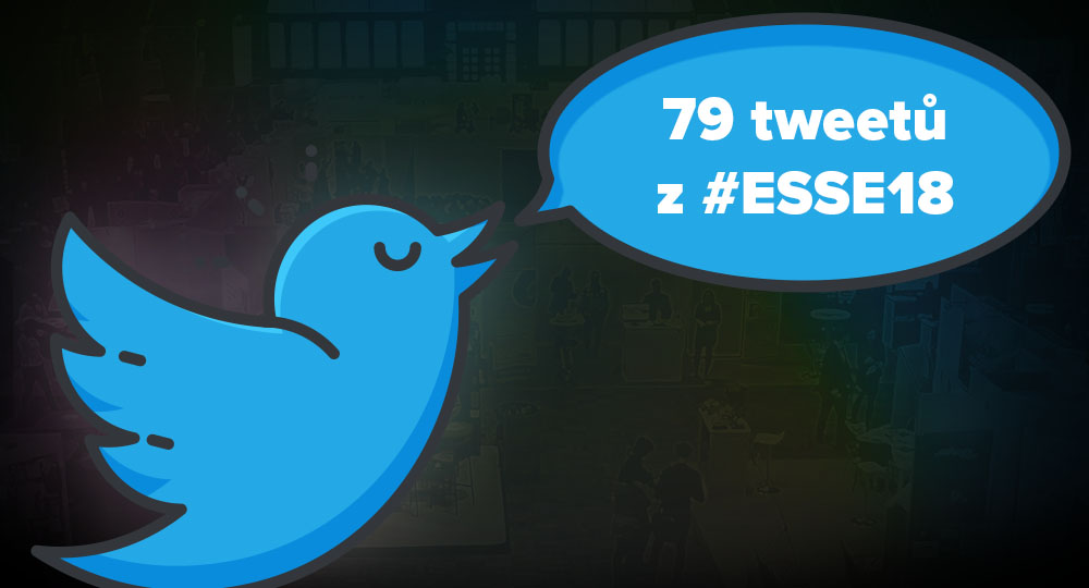 79 tweetů z #ESSE18 > aneb výběr toho, jak to vypadalo na Twitteru!